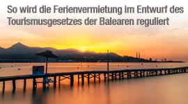 So wird die Ferienvermietung im Entwurf des Tourismusgesetzes der Balearen reguliert