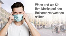 Wann und wo Sie Ihre Maske auf den Balearen verwenden sollten