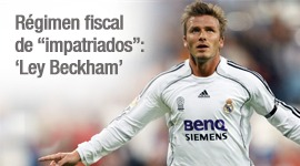 """Régimen fiscal de """"impatriados"""": 'Ley Beckham'"""