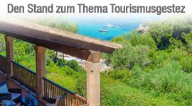 Der neuste Stand zum Thema Tourismusgesetz
