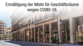 Ermäßigung der Miete für Geschäftsräume wegen COVID-19